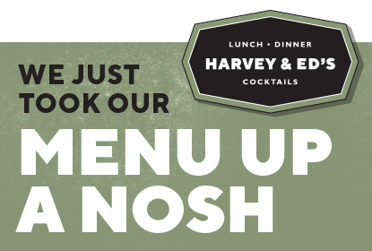 Check out Harvey & Ed's New Menu