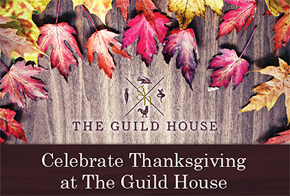 Celebrate Thanksgiving at The Guild House