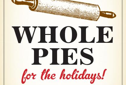 Order our Legendary brown sugar pie or seasonal pies to go.