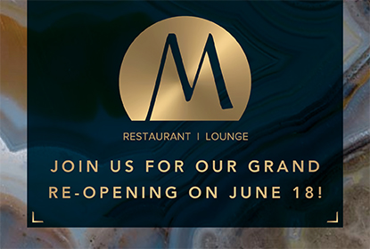 M is currently closed for remodel. We look forward to having you as our guest soon!