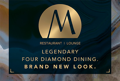 Legendary Four Diamond Dining. Brand New look.
