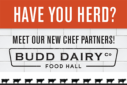 Just Announced! View our New Chef Partners for Budd Dairy Food Hall Opening Early 2020.