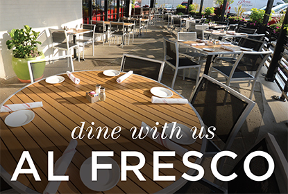 dine with us, al fresco.