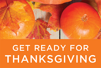 Orange and red leaves on a table with pumpkins and an orange banner that reads Get Ready For Thanksgiving
