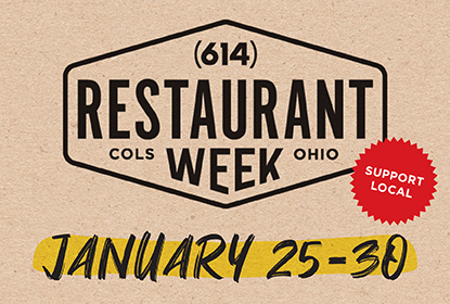 (614) Restaurant Week January 25-30, 2021.